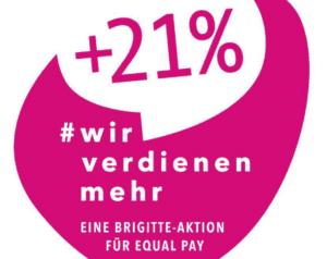 Wir verdienen mehr - Brigitte Aktion zum Equal Pay Day 2019