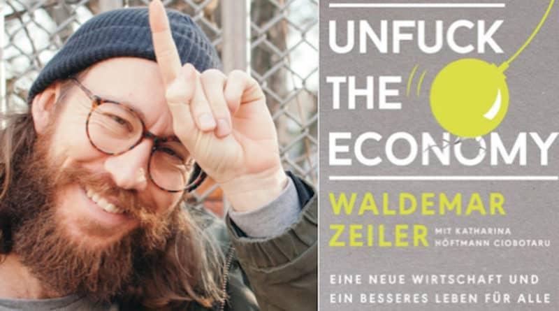 Waldemar Zeiler von einhorn unfuck the economy auf SAATKORN